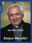 Bonjour Marseille ! Jean-Marc Aveline