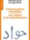 Conversations orientales sur l'islam et le christianisme – Mahmûd Ayyûb et Georges Khodr