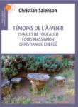 Témoins de l'À-venir : Charles de Foucauld, Louis Massignon, Christian de Chergé – Christian Salenson